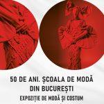 Expoziția - 50 de ani. Școala de Modă din București - MNAR